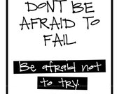 Don't be afraid to fail . 8.5 x 11 Classroom Collection quote print