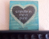 Reserved for Sharon - Christian Art - Create in Me a Pure Heart- Wood -Acrylic Painting-  Made to Order - graceforgrace by Tiffany Rachal