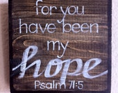 Scripture Art - Inspirational Art - For You Have Been My Hope - Fall- Wood Block - Made to Order