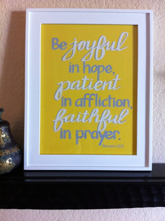 Reserved for Kelli - VINTAGE BLUE - Scripture Art - Be Joyful, Be Patient, Be Faithful - Made to Order-  9x12 Painting