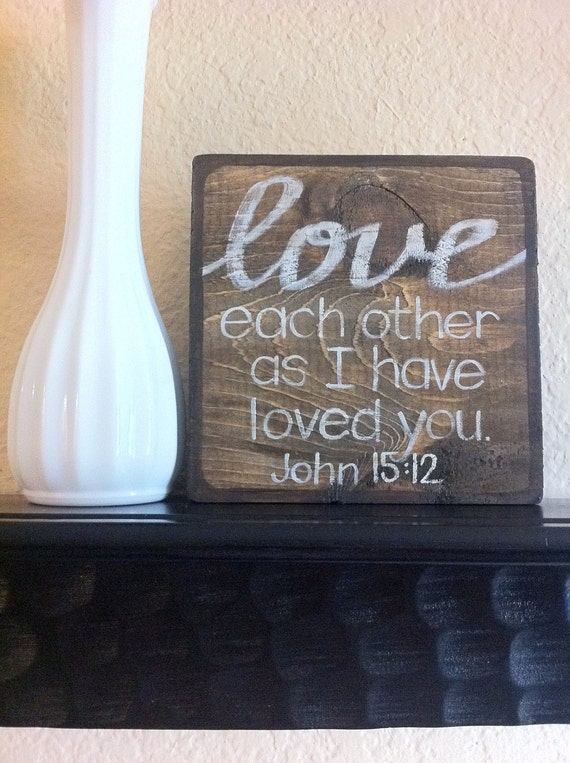 Love Each Other As I Have Loved You: RESERVED Bible Verse Art Love Each Other As I Have Loved