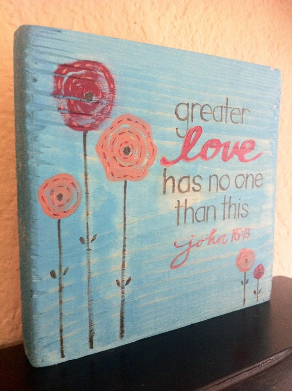 Reserved for Nadeena- Bible Verse Art - Greater Love Has No One Than This - Made to Order - Christian Art, graceforgrace by Tiffany Rachal