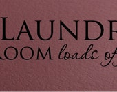 The Laundry Room Loads of Fun Wall Decal