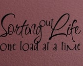Sorting Out Life One Load at a Time Wall Decal