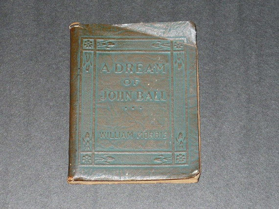 A Dream of John Ball by William Morris Arts Crafts book