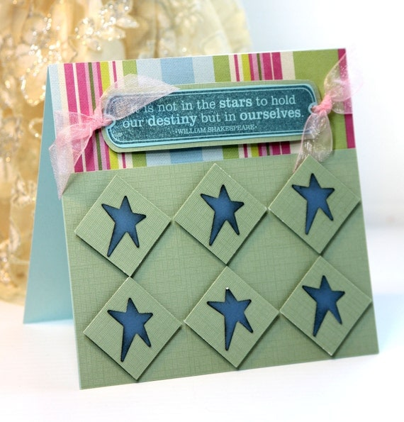 Handmade Card - Greeting Card - It is Not in the Stars to Hold our Destiny but in Ourselves - OOAK