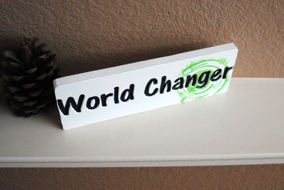 World Changer Carved Wood Sign - Reclaimed Wood, Hand Painted