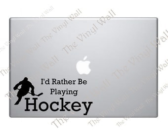 I'd Rather Be Playing Hockey Vinyl Decal Sticker for Wall Car Laptops MacBooks Notebooks Computers and More