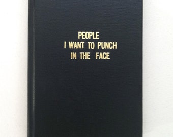 "BIG ""People I Want to Punch in the Face"" hardbound book"