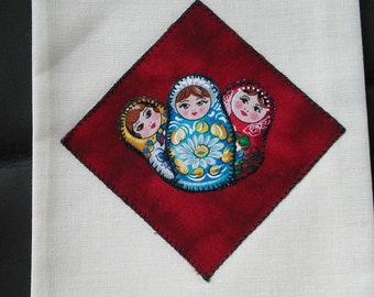 Dinner Napkins MATRYOSKA Russian DOLL  Set of 4  Appliqued  17 inches square.