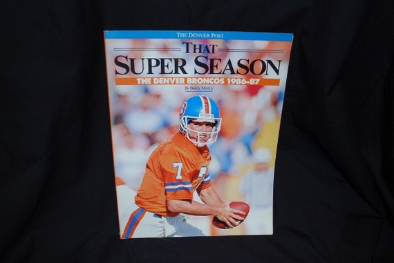 That Super Season-The Denver Broncos 1986-87 By Buddy Martin