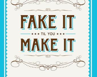 Fake It Til You Make It Card