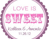 Custom Wedding Favor Stickers - Love Is Sweet Personalized Stickers, Labels, Bridal - Choice of Size