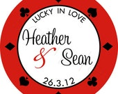 Personalized Custom  Lucky In Love Poker Chip Wedding Stickers - Wedding Favor Labels, Vegas, Lucky Wedding Favors - Choice of Size