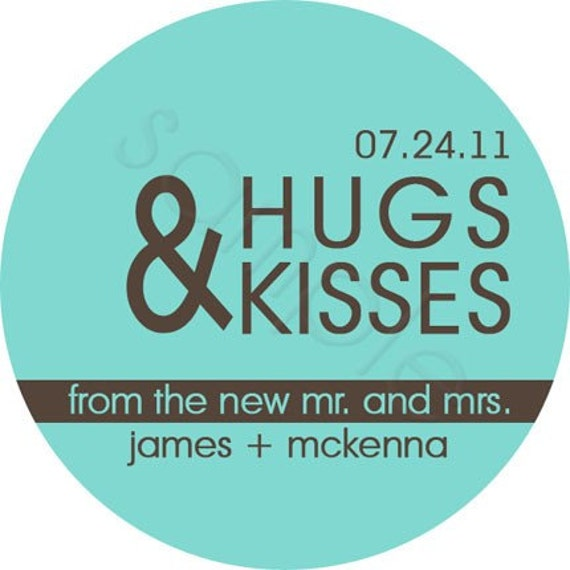 Custom Wedding Stickers - Hugs and Kisses From The New Mr and Mrs Personalized Stickers, Wedding Favor Stickers - Choice of Size