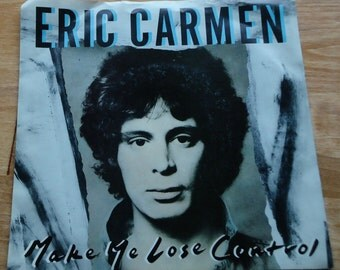 Eric Carmen Make Me Lose Control 45rpm Record with Picture Sleeve