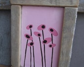 MOD flower original painting with reclaimed BARN WOOD frame