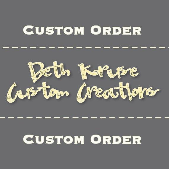 custom order for Jessalyn Meeks