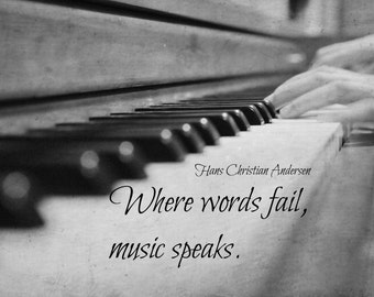 Photography piano keys Music quote Musician art Hans Christian anderson Instrument black white Keyboard print Where words fail music speaks