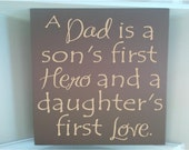 Personalized wooden sign w vinyl quote A dad is a son first hero daughter first love