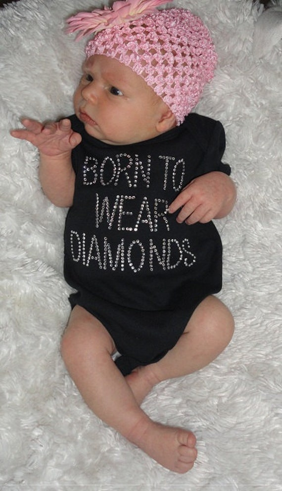 Born to Wear Diamonds Rhinestone Onesie, T shirt or Dress - Infant, Toddler, Girls - for your little princess (can add crown or tiara)