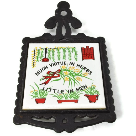 Cast Iron Trivet with Ceramic Tile - Much Virtue in Herbs, Little in Men