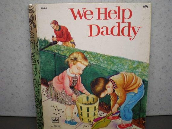 Vintage 1970's Children's  - A Little Golden Book -  We Help Daddy