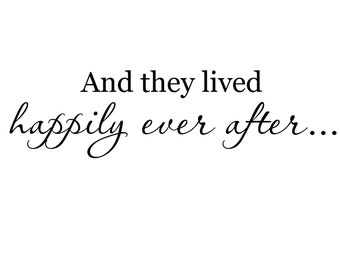 And they lived happily ever after... Vinyl saying Decal for Wall, Door, Window, etc, 31 inches
