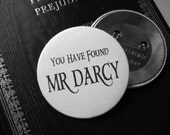 Pin Gift For Your Guy, You Have Found Mr Darcy, Pride and Prejudice