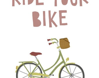 5x7, 8x10 or 8.5x11 - Ride Your Bike Print