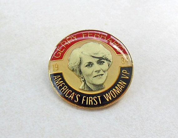 Vintage Geraldine Ferraro Political Pinback Button First Woman Vice President Election Campaign Pin 80s