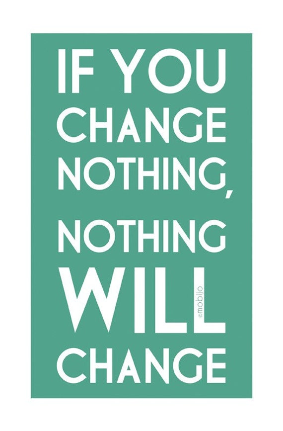 Affirmation art print-if you change nothing-typographical print