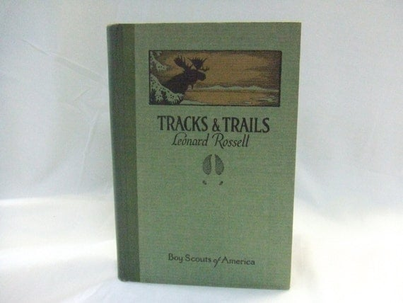Tracks and Trails - Leonard Rossell - Vintage Boy Scouts of America Guide - First Edition