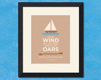 If The Wind Will Not Serve, Latin Proverb, Art Print - Various Sizes