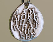 I Am More Than What You See...  Inspirational Quote on Fine Silver Charm