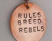 Rules breed rebels circle pendant