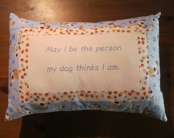 SALE, May I Be...Dog Pillow