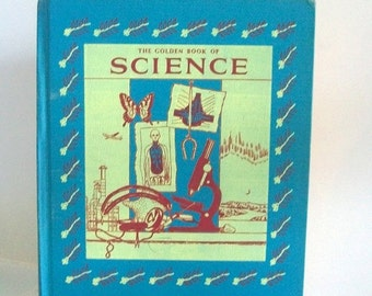The Golden Book Of Science - 1956