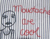 Moustaches Are Cool Embroidery- Reserved for Jadejadelemonade