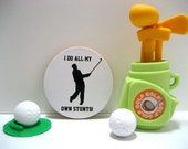 Golfer - I Do All My Own Stunts - Funny Wood Magnet
