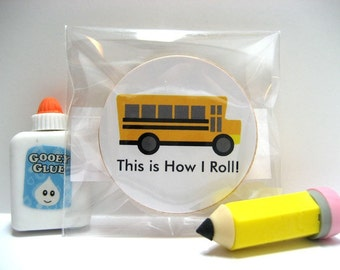 School Bus - This is How I Roll! - Funny Wood Magnet