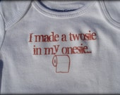 Baby Onesie-Newborn to 24 Months-I made a twosie in my onesie-FREE SHIPPING with all additional items