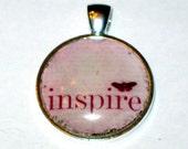 Teacher Gift - Inspire Pendant Inspirational Word Art Glass Pendant