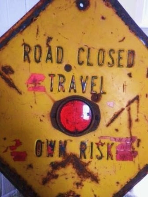 Road Closed Travel At Own Risk Sign With Reflector Original Not a Repro