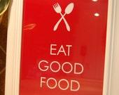 "Art For Kitchen - Eat Good Food - Kitchen Print - Kitchen Print - EAT Print - 8""x10"" (Red)"