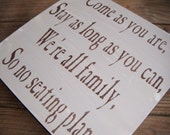 """Wedding Seating plan sign, Country Wedding, Rustic Wedding """"Come as you are, Stay as long as you Can, We're all family, So no seating plan"""""""