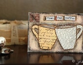 CLEARANCE Coffee Painting: Time for Coffee - 5x7 Original Mixed Media Art, Coffee Art, Folk Art, brown, ivory, tan, taupe, SALE