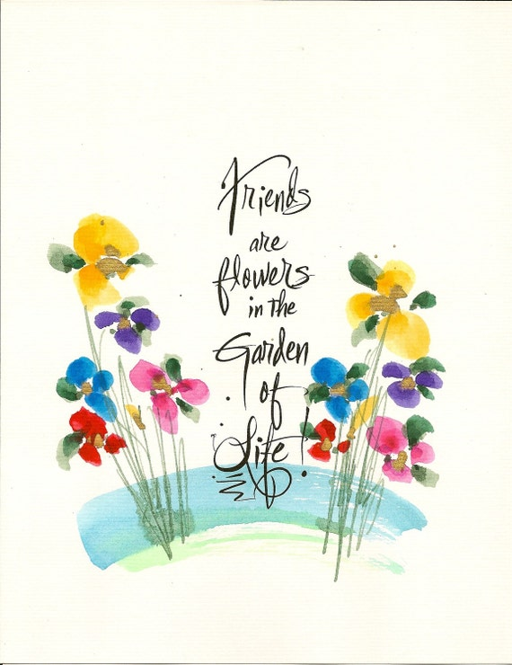 Friends Are Flowers In The Garden Of Life 8 X 10 By