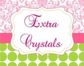 EXTRA Crystals added to ANYTHING