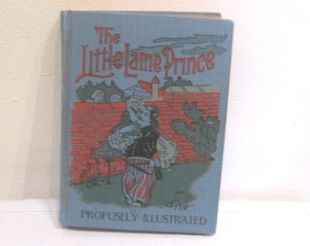The Little Lame Prince / Antique Children's Book / Profusely Illustrated